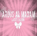 Arous al Madam Ladies Saloon