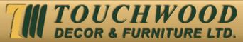 Touchwood Decor & Furniture Ltd.